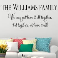 Personalised Family Together We Have it All ~ Wall sticker / decals